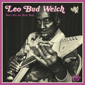 Don't Let the Devil Ride by Leo Bud Welch