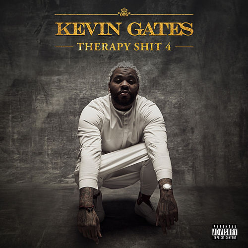 Therapy Shit 4 by Kevin Gates