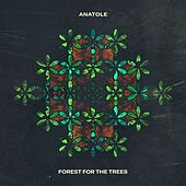 Forest For The Trees de Anatole