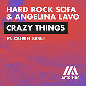 Crazy Things (feat. QUEEN SESSI) by Hard Rock Sofa