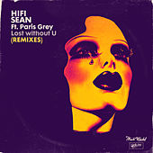 Lost without U (feat. Paris Grey) (Remixes) de Hifi Sean