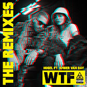 WTF (feat. Amber Van Day) (The Remixes) de Hugel