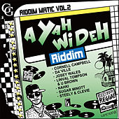 Riddim Matic Vol. 2-A Yah Wi Deh Riddim by Various Artists