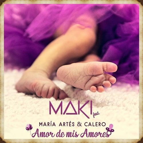 Amor de mis amores (feat. María Artés & Calero) de Maki