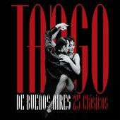 Tango De Buenos Aires: 25 Clásicos de Various Artists