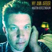 My Ann Arbor by Martin Kierszenbaum
