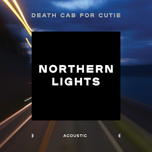 Northern Lights (Acoustic) by Death Cab For Cutie