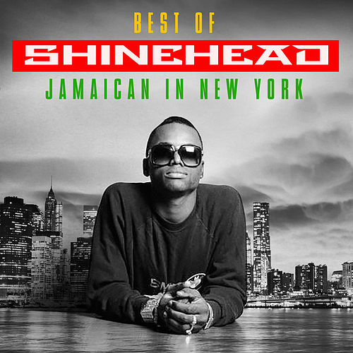 Jamaican In New York: Best Of by Shinehead