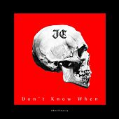 Don't Know When by I.C.