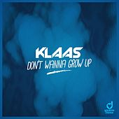 Don't Wanna Grow Up by Klaas