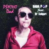 Psycho Dad (feat. Dr Caligari) von Dada Pop