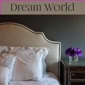 Dream World – Good Morning, Moonlight, Ripple, Little Nap, Relax, Stillness by Sleep Sound Library