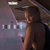 Toxique de Taïro