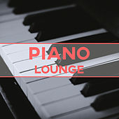 Piano Lounge – Best Piano Jazz Music, Jazz Lounge, Sexy Jazz, Soothing Piano, Relaxing Background Music, Easy Listening by Relaxing Piano Music