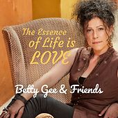 The Essence of Life Is Love von Betty Gee