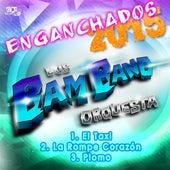 El taxi, La rompe corazón, Plomo (Enganchados 2015) de Los Bam Band Orquesta