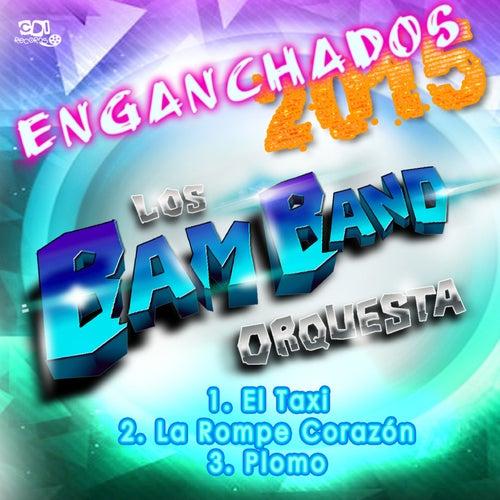 El taxi, La rompe corazón, Plomo (Enganchados 2015) von Los Bam Band Orquesta