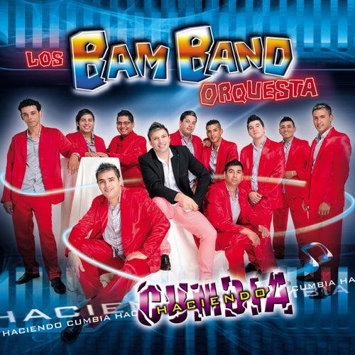 Haciendo cumbia de Los Bam Band Orquesta