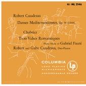 Casadesus: 3 Danses méditerranéennes - Chabrier: 3 Valses romantiques - Fauré: Dolly Suite (Remastered) by Robert Casadesus