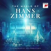 The World of Hans Zimmer - A Symphonic Celebration (Live) by Hans Zimmer