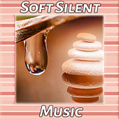 Soft Silent Music – Sounds for Spa, Wellness, Meditation and Yoga, Music for Relaxation, Healing Nature de Nature Sounds Artists