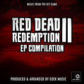 Red Dead Redemption 2 - EP Compilation by Geek Music