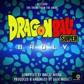 Dragon Ball Super - Broly - Blizzard - Main Theme by Geek Music