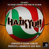 Haikyuu!! Season 2 Opening Theme - Fly High!! by Geek Music