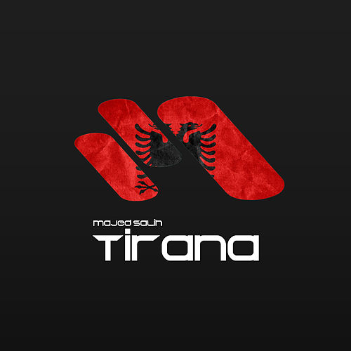 Tirana by Majed Salih
