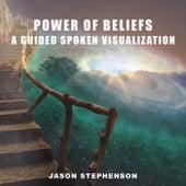Power of Beliefs: A Guided Spoken Visualization by Jason Stephenson