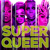 Super Queen (Cast Version) de RuPaul