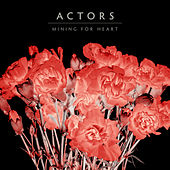 Mining for Heart by ACTORS