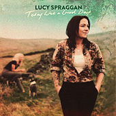 Today Was a Good Day by Lucy Spraggan