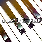 12 Jazz Up The Place by Bossa Cafe en Ibiza