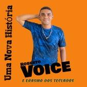 Uma Nova História de Roberto Voice