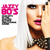 Jazzy 80's (Huge Hits of the Eighties in a New Chillounge Sound) de Various Artists