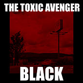 Black de The Toxic Avenger