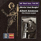 All That Jazz, Vol. 13: Albert Ammons — Movin' That Boogie (Remastered 2019) von Albert Ammons