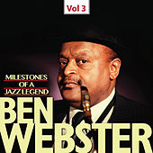 Milestones of a Jazz Legend - Ben Webster, Vol. 3 by Ben Webster