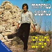 Ich gehe weiter by Manfred Siebald