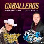 Caballeros by Banda Playa Grande de Mazatlan Sinaloa