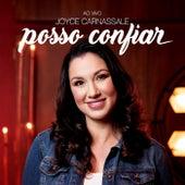 Posso Confiar (Ao Vivo) by Joyce Carnassale