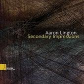 Secondary Impressions de Aaron Lington