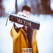 Talk To Me von Nod