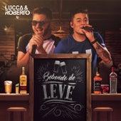 Bebendo de Leve de Lucca e Roberto
