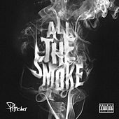 All The Smoke by Phresher