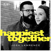 Happiest Together by Josh Lawrence