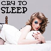 Cry to Sleep by Various Artists