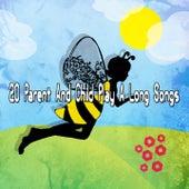 20 Parent And Child Play A Long Songs de Canciones Para Niños