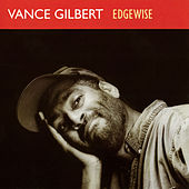 Edgewise by Vance Gilbert